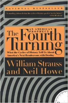 Front Cover of The Fourth Turning by Strauss and Howe.  It arrives at a remarkable prophecy for this nation, derived back in the 1990s.